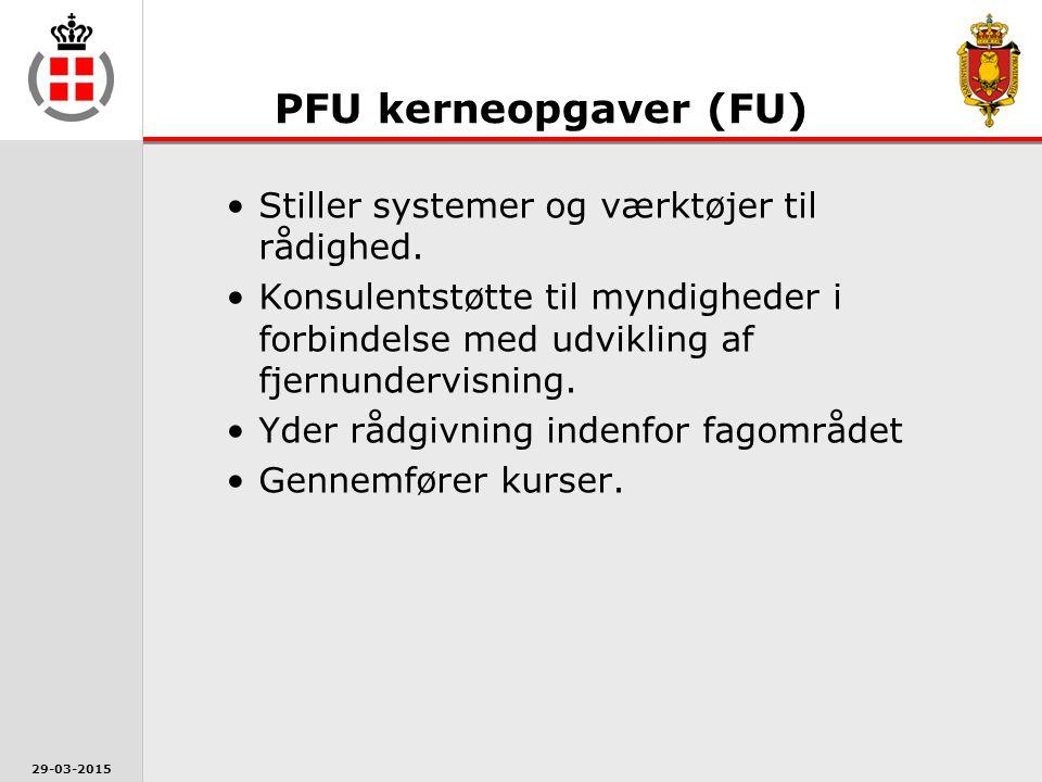 PFU kerneopgaver (FU) Stiller systemer og værktøjer til rådighed.