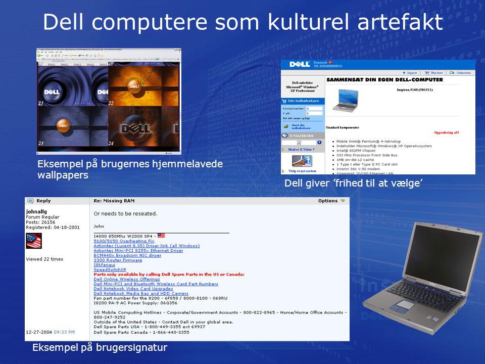 Dell computere som kulturel artefakt Eksempel på brugernes hjemmelavede wallpapers Dell giver 'frihed til at vælge' Eksempel på brugersignatur
