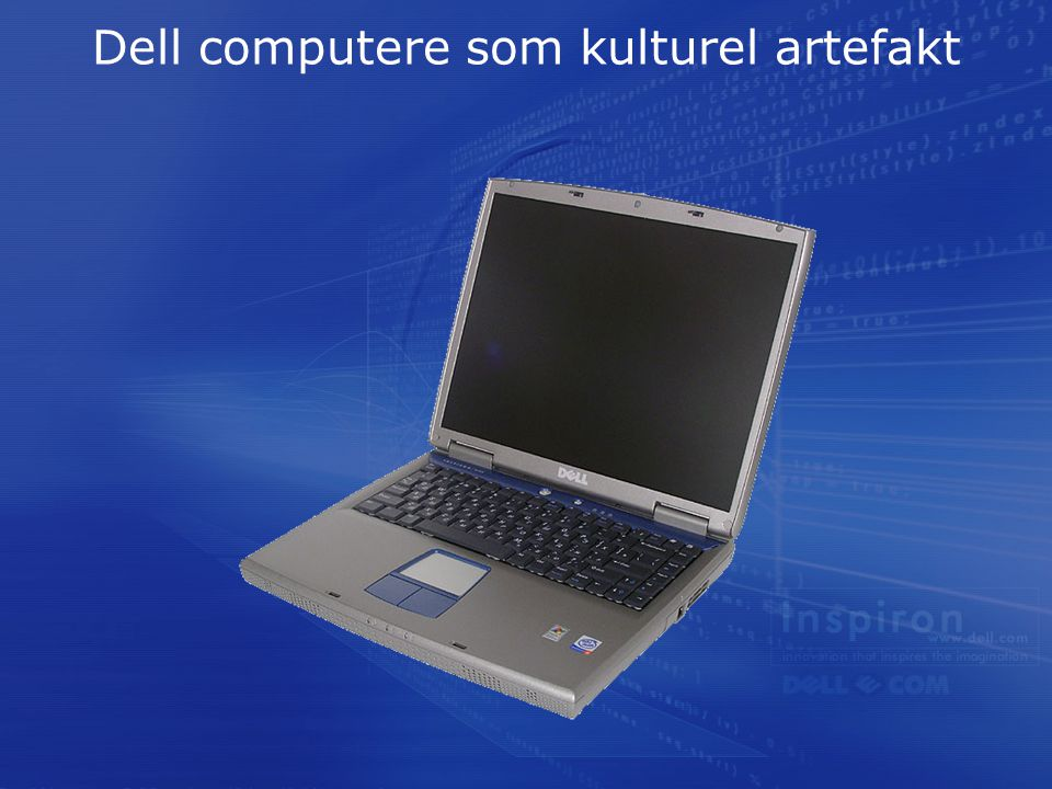 Dell computere som kulturel artefakt