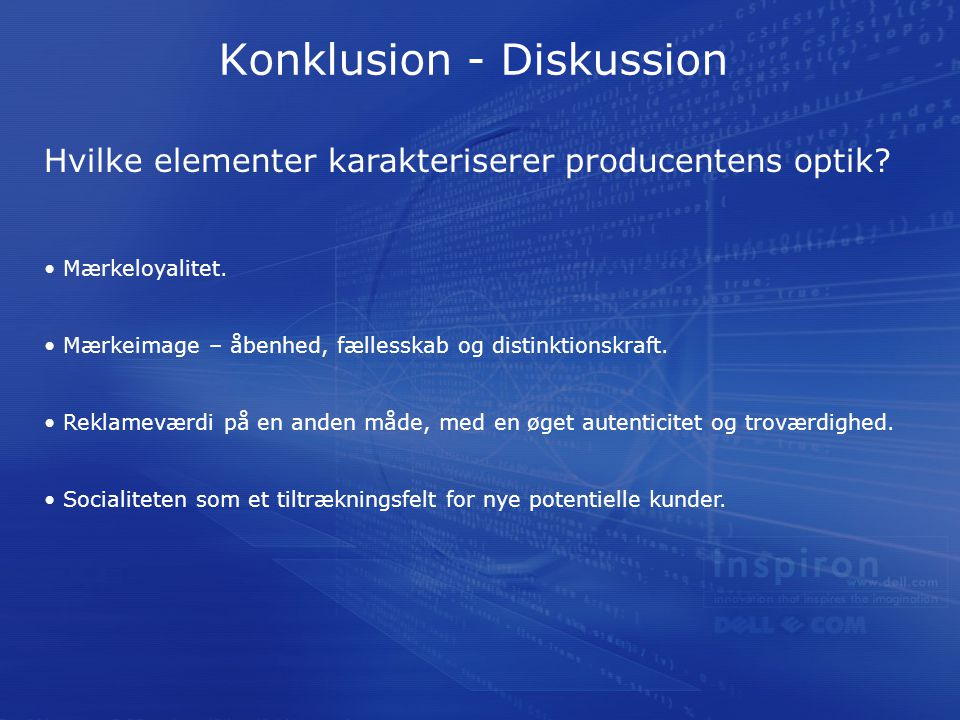 Konklusion - Diskussion Hvilke elementer karakteriserer producentens optik.