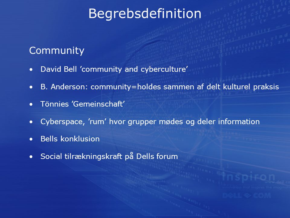 Begrebsdefinition Community David Bell 'community and cyberculture' B.