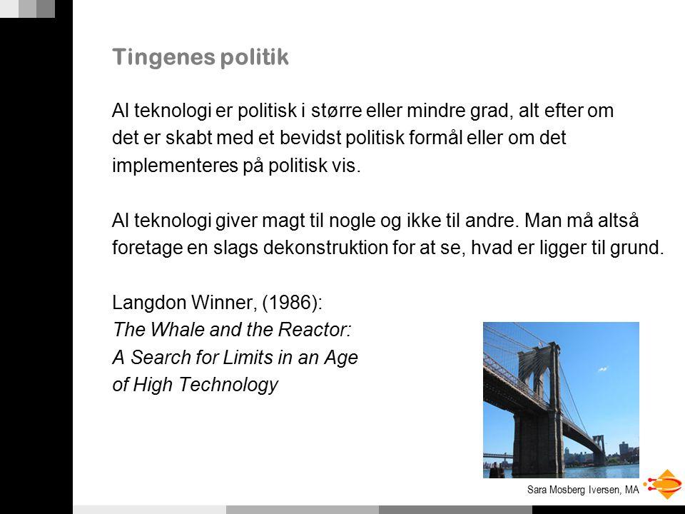Sara Mosberg Iversen, MA Tingenes politik Al teknologi er politisk i større eller mindre grad, alt efter om det er skabt med et bevidst politisk formål eller om det implementeres på politisk vis.