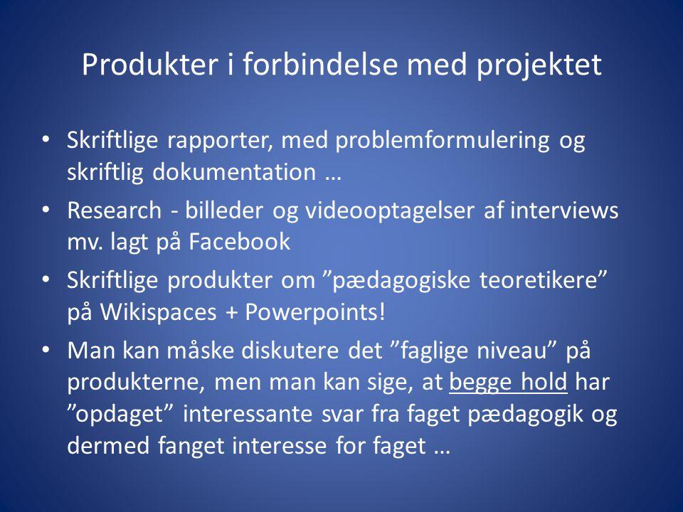 Produkter i forbindelse med projektet Skriftlige rapporter, med problemformulering og skriftlig dokumentation … Research - billeder og videooptagelser af interviews mv.