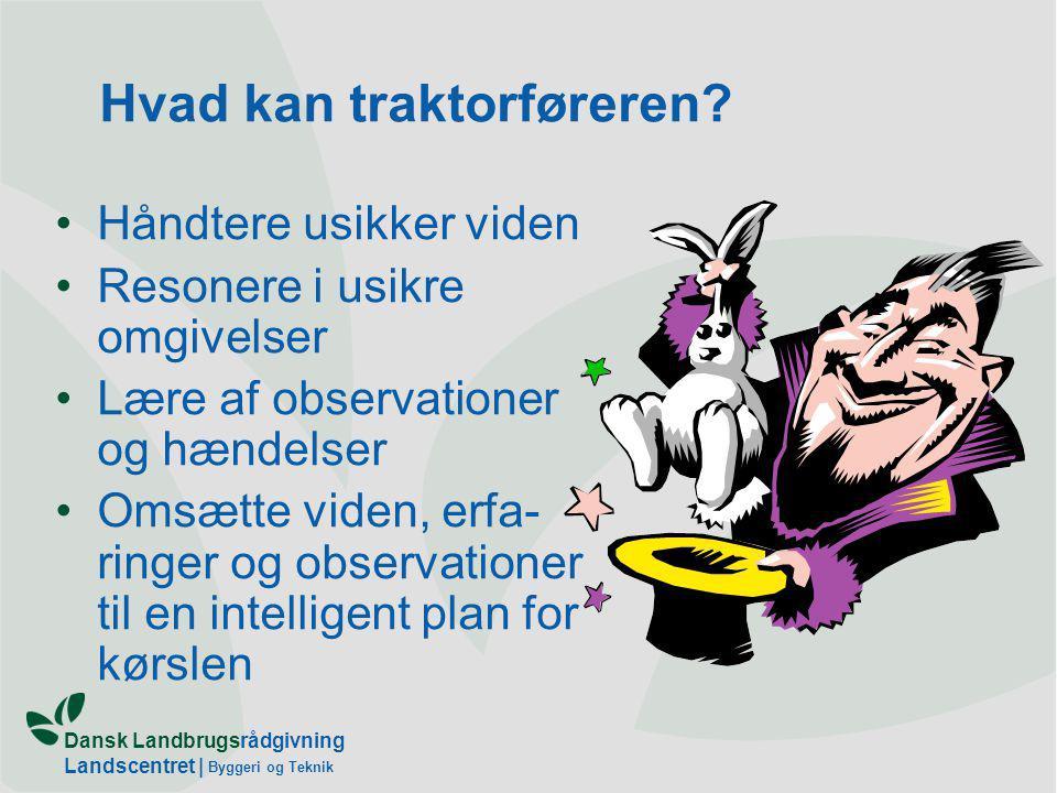 Dansk Landbrugsrådgivning Landscentret | Byggeri og Teknik Hvad kan traktorføreren.
