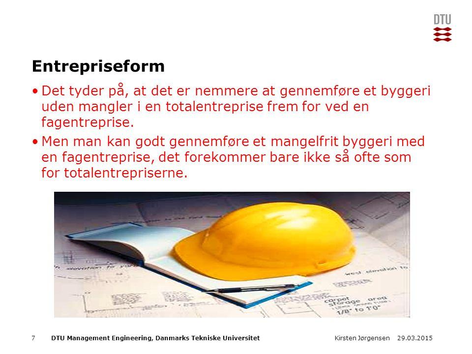 DTU Management Engineering, Danmarks Tekniske Universitet Add Presentation Title in Footer via Insert ; Header & Footer Entrepriseform Det tyder på, at det er nemmere at gennemføre et byggeri uden mangler i en totalentreprise frem for ved en fagentreprise.