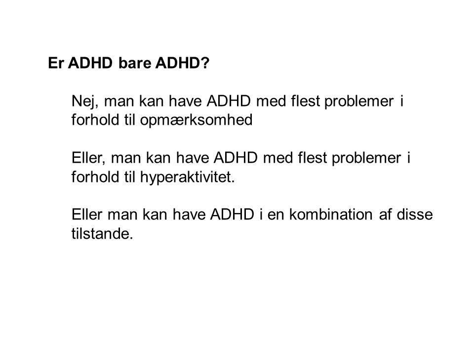 Er ADHD bare ADHD.