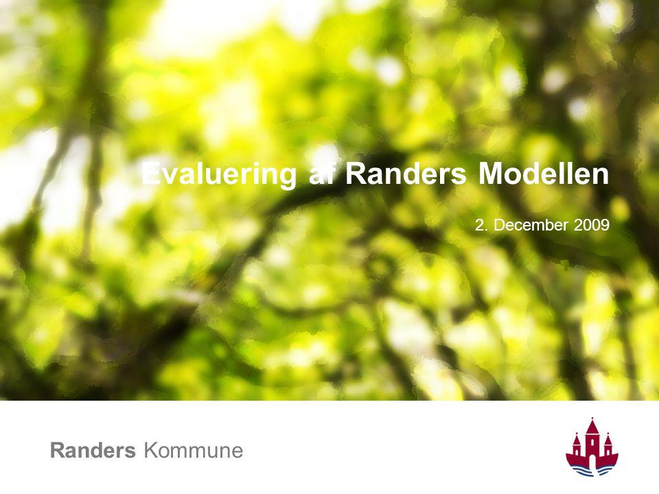 Randers Kommune Evaluering af Randers Modellen 2. December 2009
