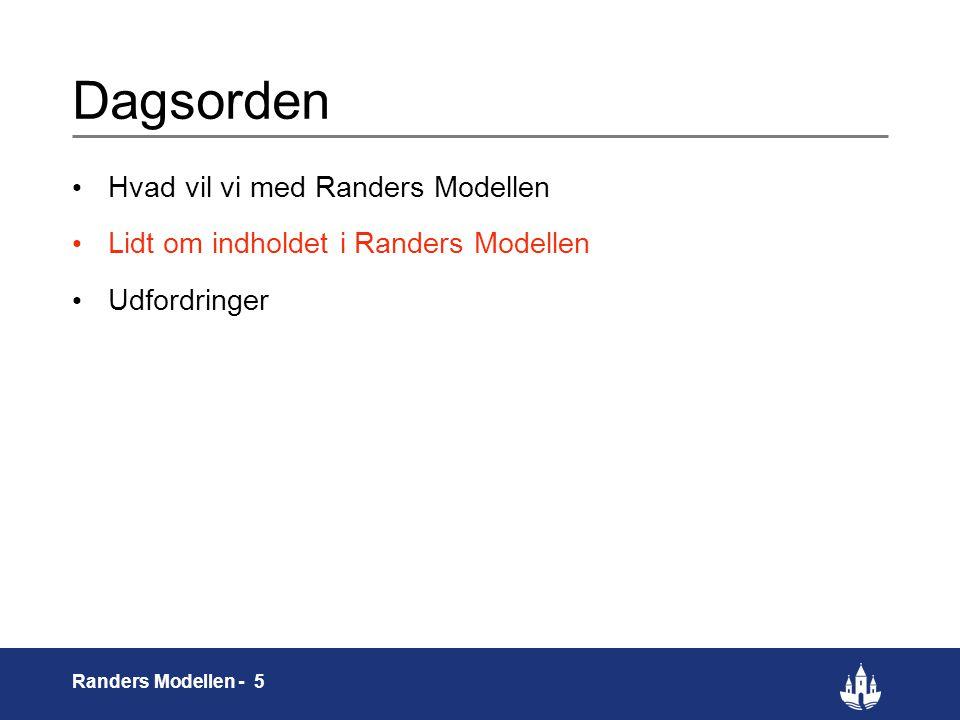 5 Randers Modellen - 5 Dagsorden Hvad vil vi med Randers Modellen Lidt om indholdet i Randers Modellen Udfordringer