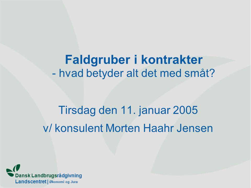 Dansk Landbrugsrådgivning Landscentret | Økonomi og Jura Faldgruber i kontrakter - hvad betyder alt det med småt.