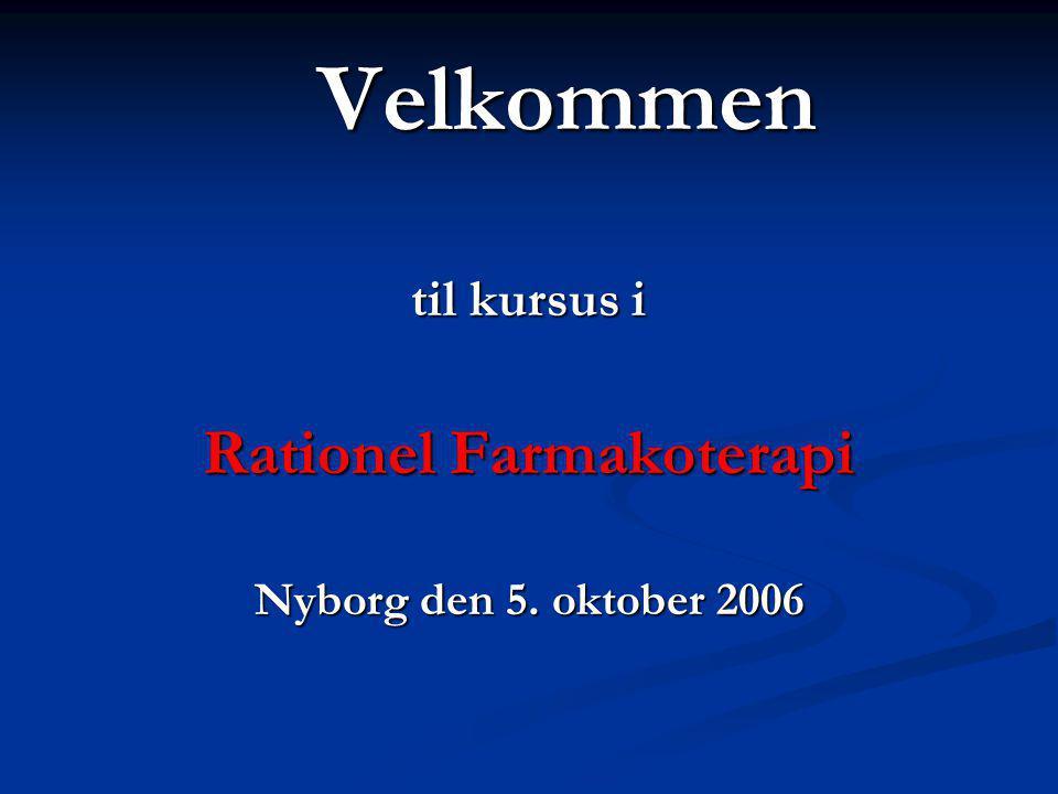 Velkommen til kursus i Rationel Farmakoterapi Nyborg den 5. oktober 2006