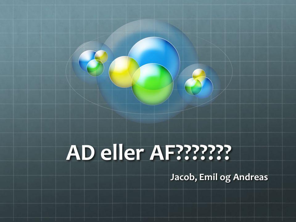 AD eller AF Jacob, Emil og Andreas