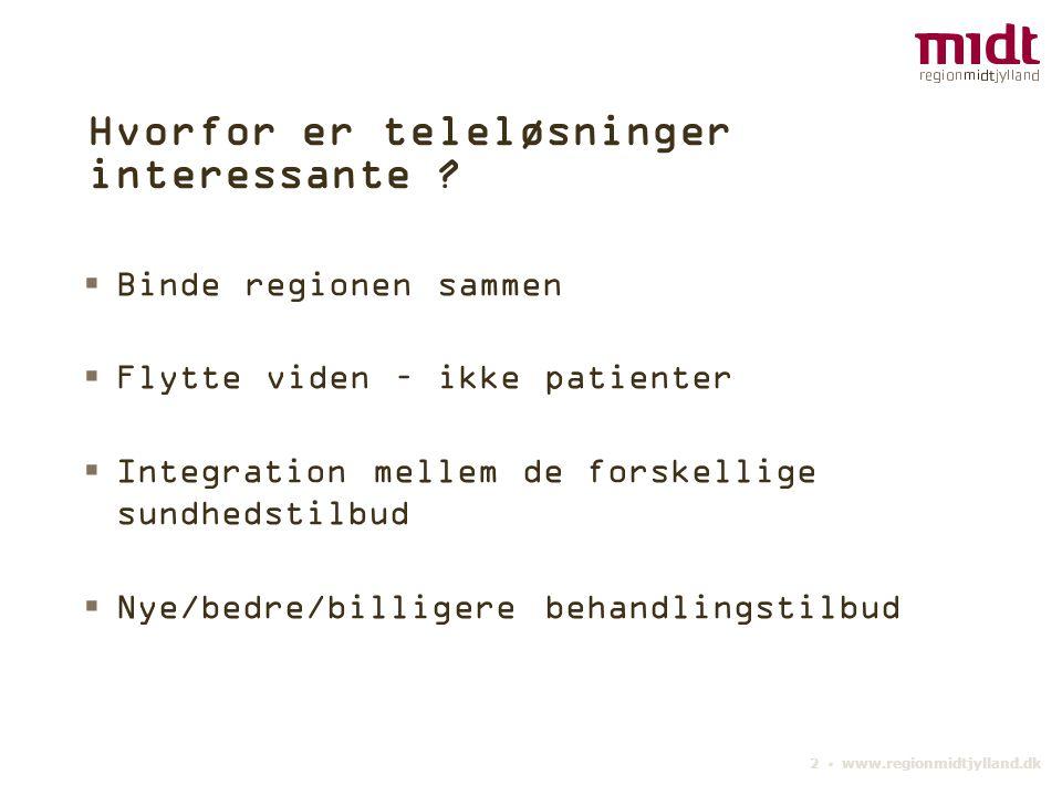 2 ▪ www.regionmidtjylland.dk Hvorfor er teleløsninger interessante .