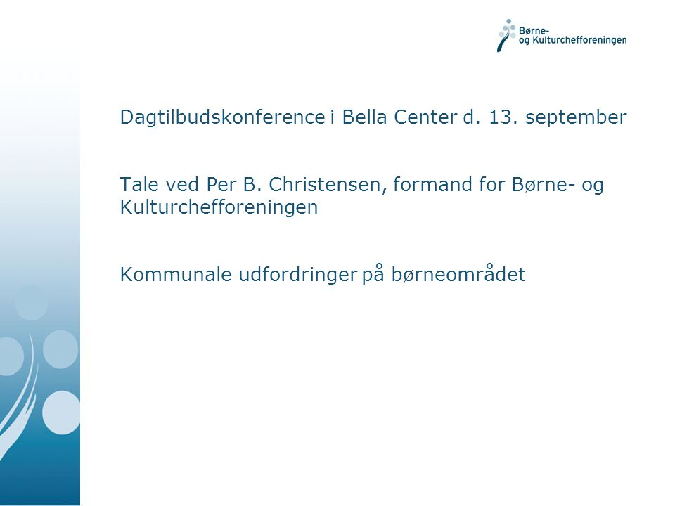 Dagtilbudskonference i Bella Center d. 13. september Tale ved Per B.