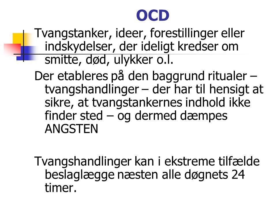 OCD Tvangstanker, ideer, forestillinger eller indskydelser, der ideligt kredser om smitte, død, ulykker o.l.