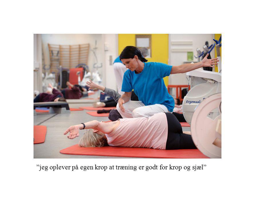 jeg oplever på egen krop at træning er godt for krop og sjæl