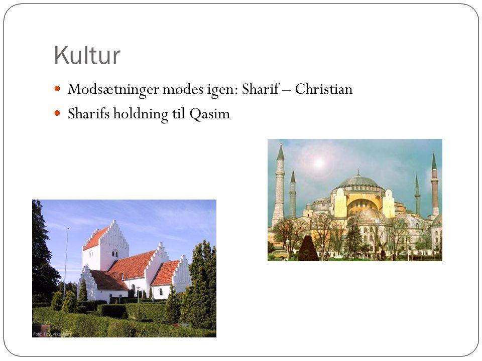 Kultur Modsætninger mødes igen: Sharif – Christian Sharifs holdning til Qasim