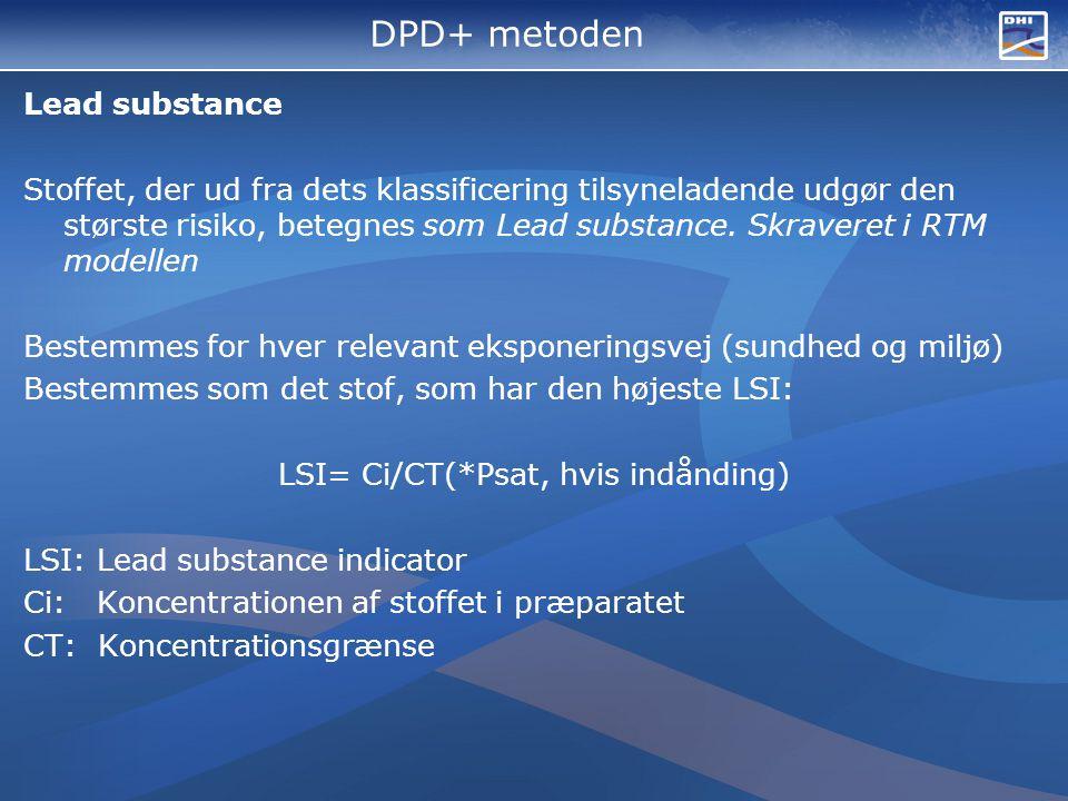 DPD+ metoden Lead substance Stoffet, der ud fra dets klassificering tilsyneladende udgør den største risiko, betegnes som Lead substance.