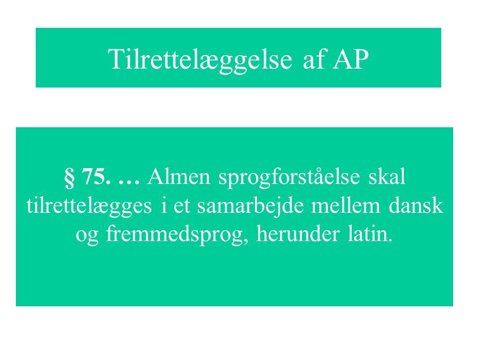 Tilrettelæggelse af AP § 75.