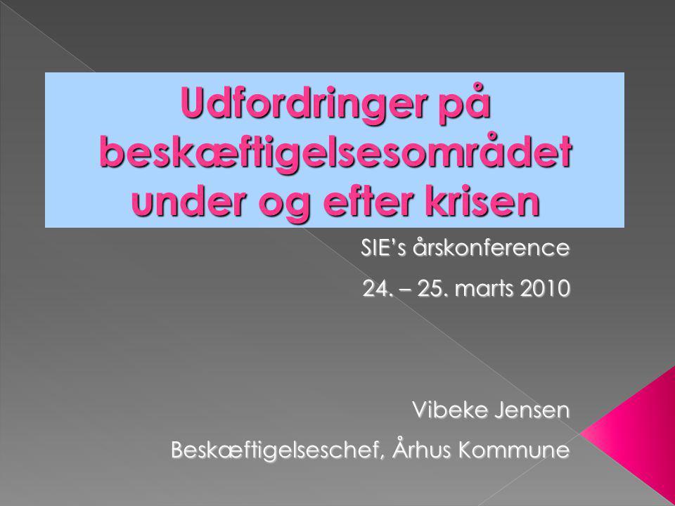 Udfordringer på beskæftigelsesområdet under og efter krisen SIE's årskonference 24.
