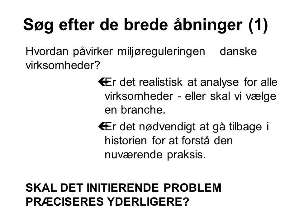1.Et initierende problem er et styringsredskab, dvs.
