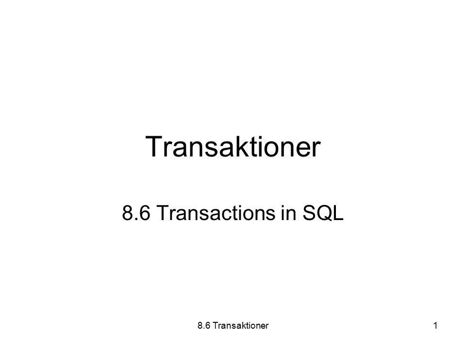 8.6 Transaktioner1 Transaktioner 8.6 Transactions in SQL