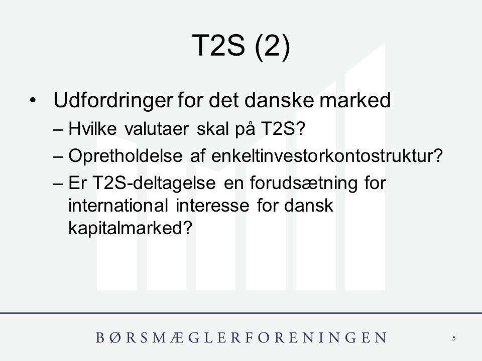 5 T2S (2) Udfordringer for det danske marked –Hvilke valutaer skal på T2S.