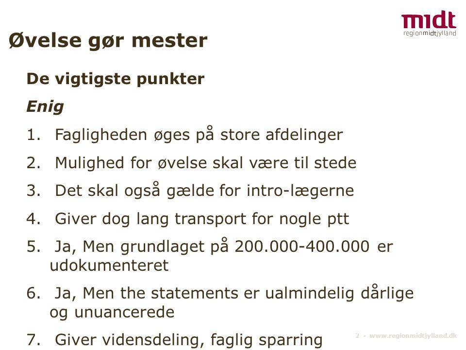 2 ▪ www.regionmidtjylland.dk Øvelse gør mester De vigtigste punkter Enig 1.