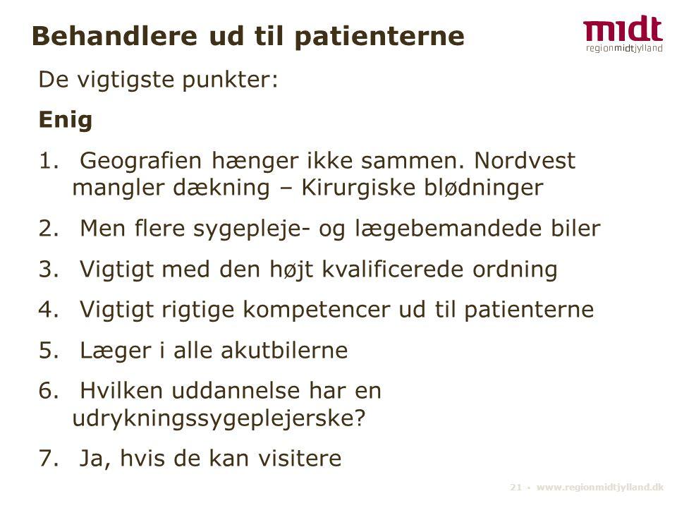 21 ▪ www.regionmidtjylland.dk Behandlere ud til patienterne De vigtigste punkter: Enig 1.