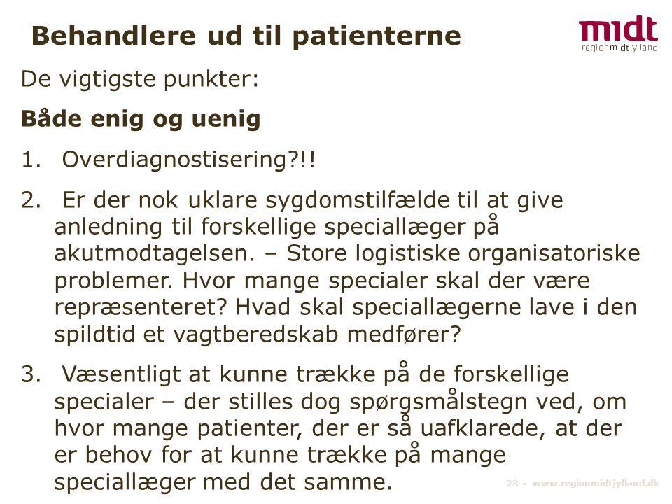 23 ▪ www.regionmidtjylland.dk Behandlere ud til patienterne De vigtigste punkter: Både enig og uenig 1.