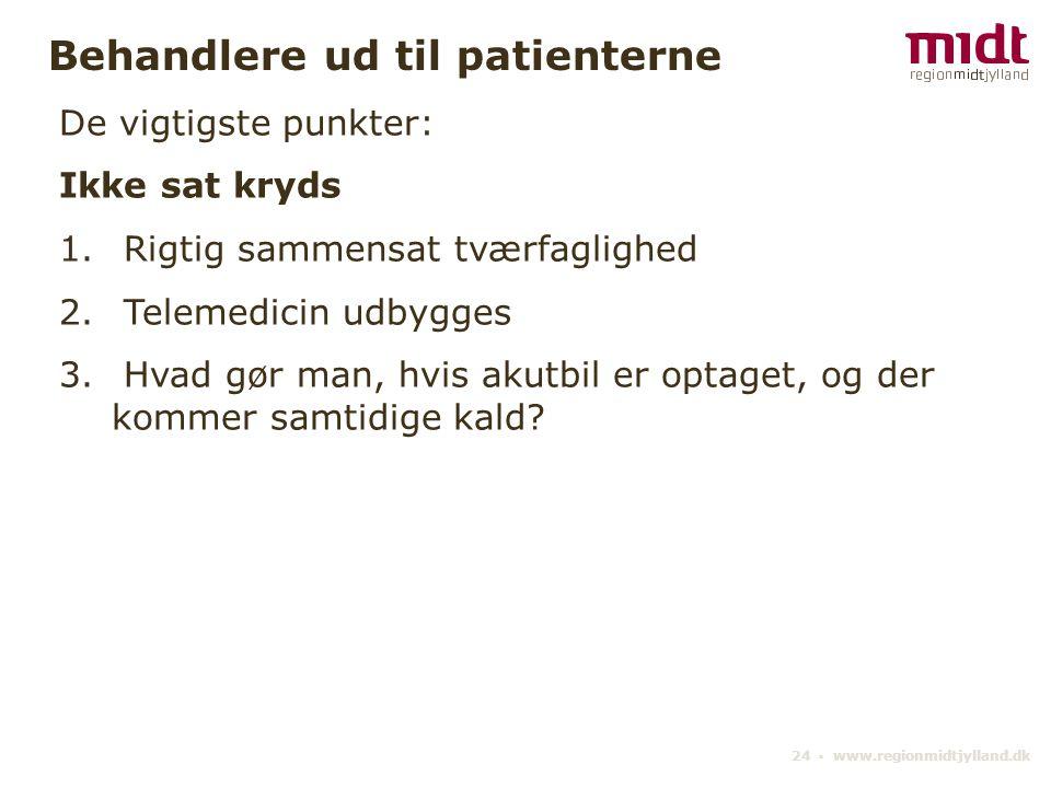 24 ▪ www.regionmidtjylland.dk Behandlere ud til patienterne De vigtigste punkter: Ikke sat kryds 1.