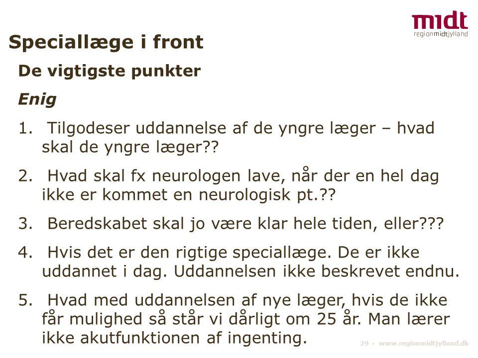 29 ▪ www.regionmidtjylland.dk Speciallæge i front De vigtigste punkter Enig 1.