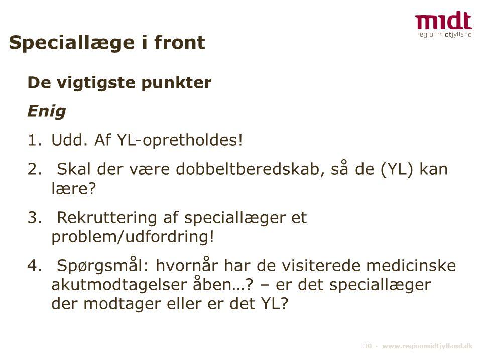 30 ▪ www.regionmidtjylland.dk Speciallæge i front De vigtigste punkter Enig 1.Udd.