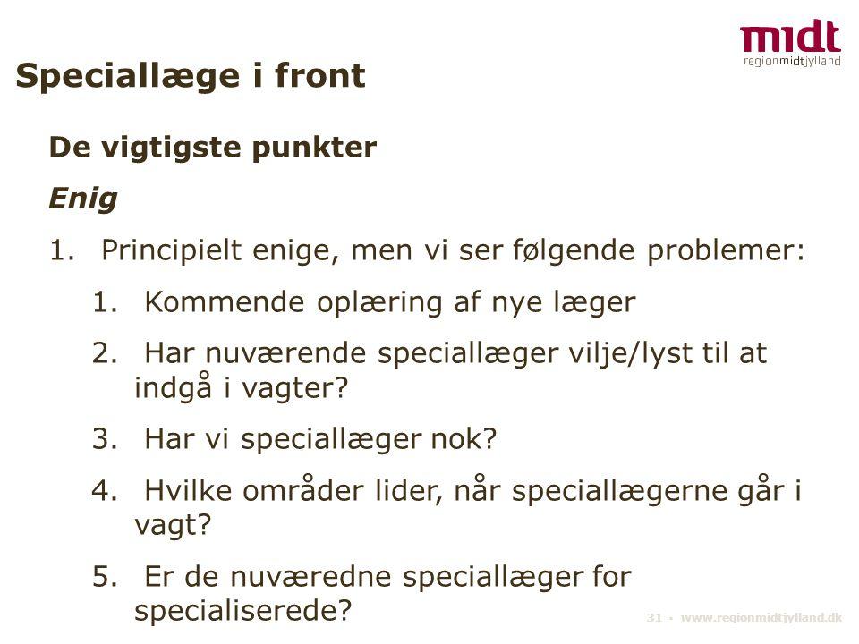 31 ▪ www.regionmidtjylland.dk Speciallæge i front De vigtigste punkter Enig 1.