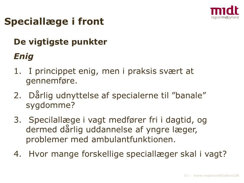 32 ▪ www.regionmidtjylland.dk Speciallæge i front De vigtigste punkter Enig 1.