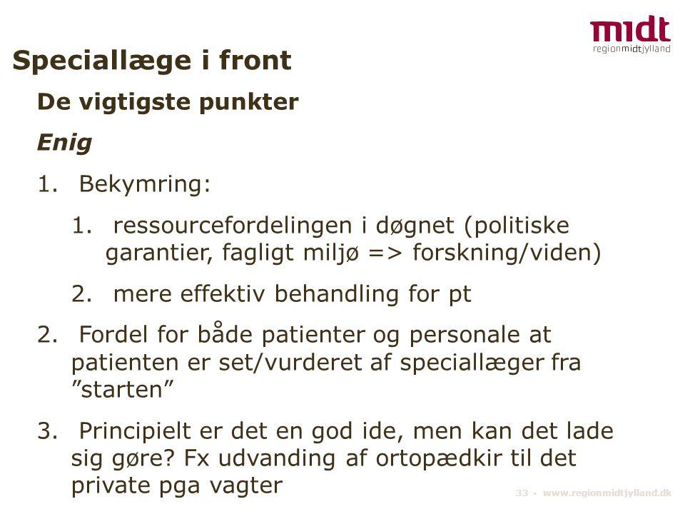 33 ▪ www.regionmidtjylland.dk Speciallæge i front De vigtigste punkter Enig 1.