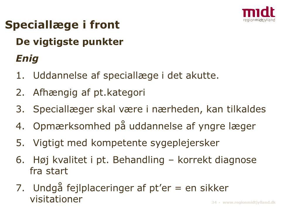 34 ▪ www.regionmidtjylland.dk Speciallæge i front De vigtigste punkter Enig 1.