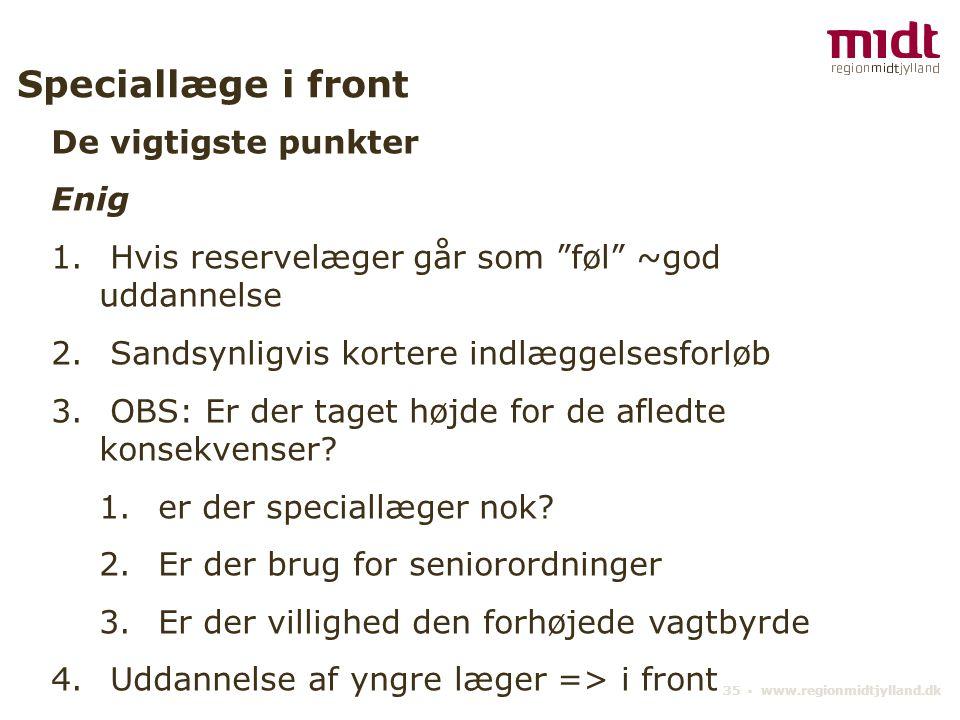 35 ▪ www.regionmidtjylland.dk Speciallæge i front De vigtigste punkter Enig 1.