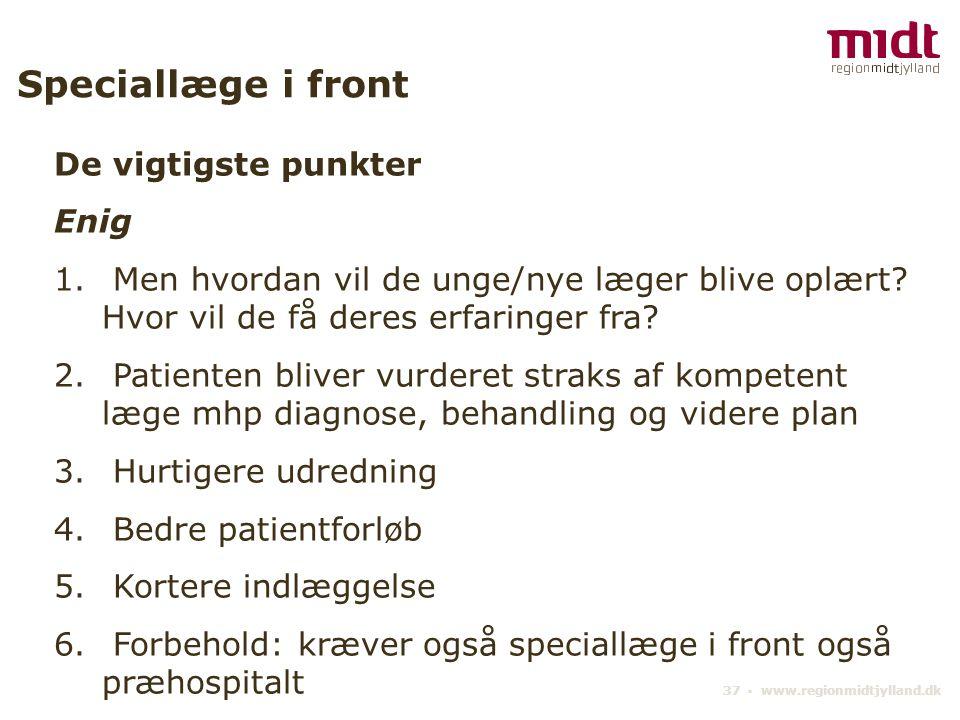 37 ▪ www.regionmidtjylland.dk Speciallæge i front De vigtigste punkter Enig 1.
