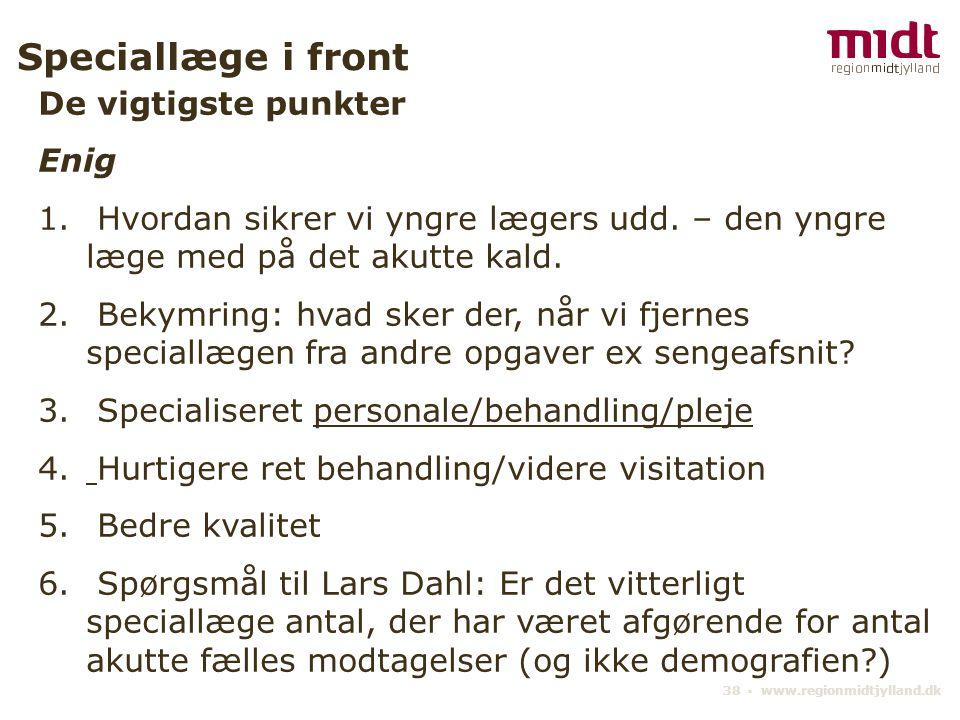 38 ▪ www.regionmidtjylland.dk Speciallæge i front De vigtigste punkter Enig 1.