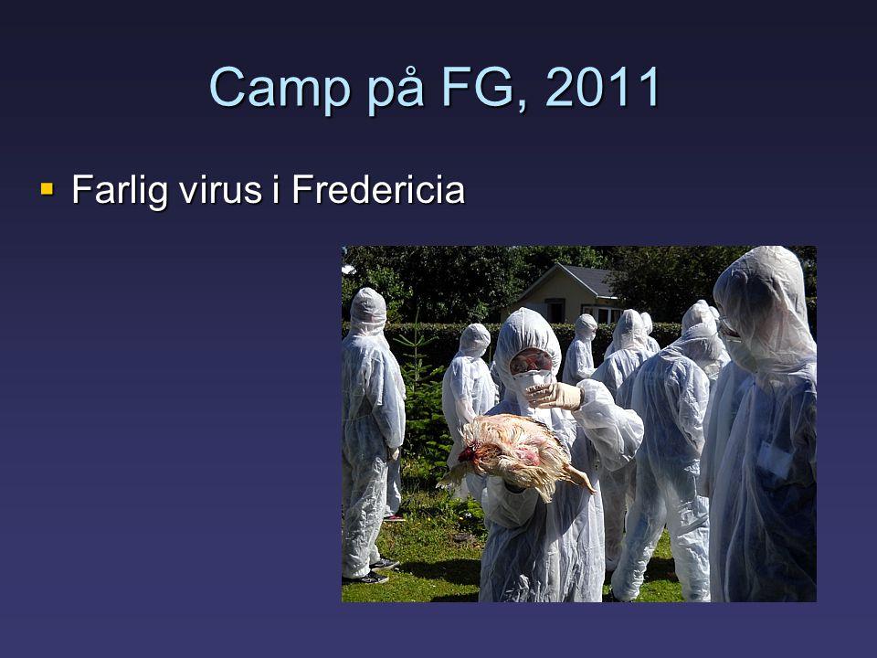 Camp på FG, 2011  Farlig virus i Fredericia