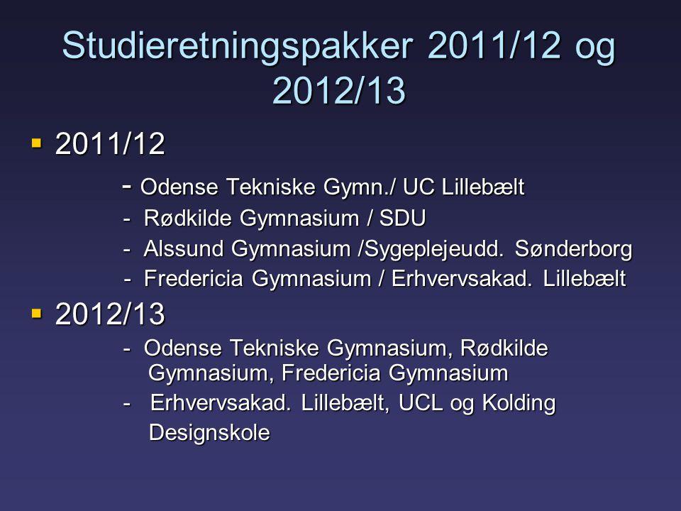 Studieretningspakker 2011/12 og 2012/13  2011/12 - Odense Tekniske Gymn./ UC Lillebælt - Odense Tekniske Gymn./ UC Lillebælt - Rødkilde Gymnasium / SDU - Rødkilde Gymnasium / SDU - Alssund Gymnasium /Sygeplejeudd.