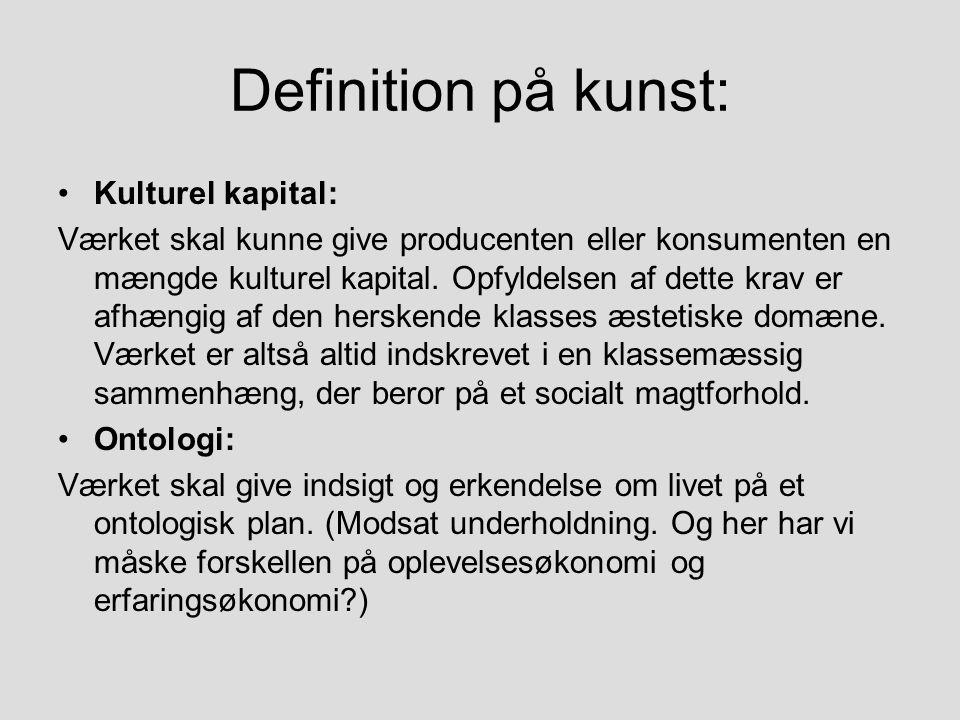Definition på kunst: Kulturel kapital: Værket skal kunne give producenten eller konsumenten en mængde kulturel kapital.