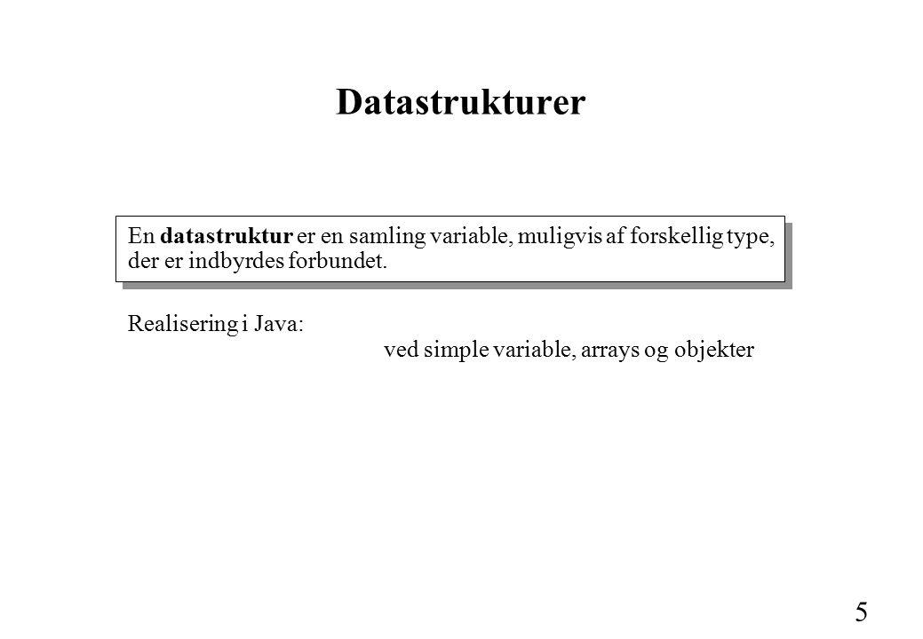 5 En datastruktur er en samling variable, muligvis af forskellig type, der er indbyrdes forbundet.