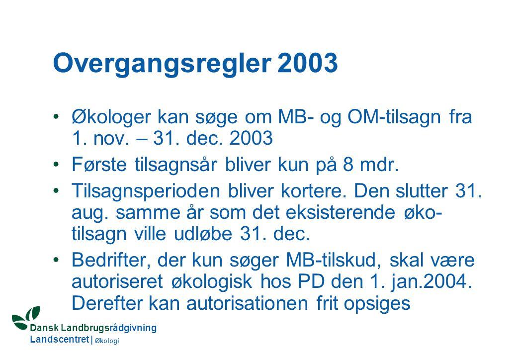 Dansk Landbrugsrådgivning Landscentret | Økologi Muligheder for at omdanne/ konvertere et økologi-tilsagn Alle øko-tilsagn kan gøres færdige, hvis de ikke ændres Hvis der søges tilskud til nye arealer, skal hele bedriften skifte til MB-tilsagn Øko-tilsagn fra 1999 eller tidligere kan omdannes til en ny femårig periode Øko-tilsagn fra 2000 eller senere kan konverteres til et MB-tilsagn uden forlængelse af tilsagnsperioden