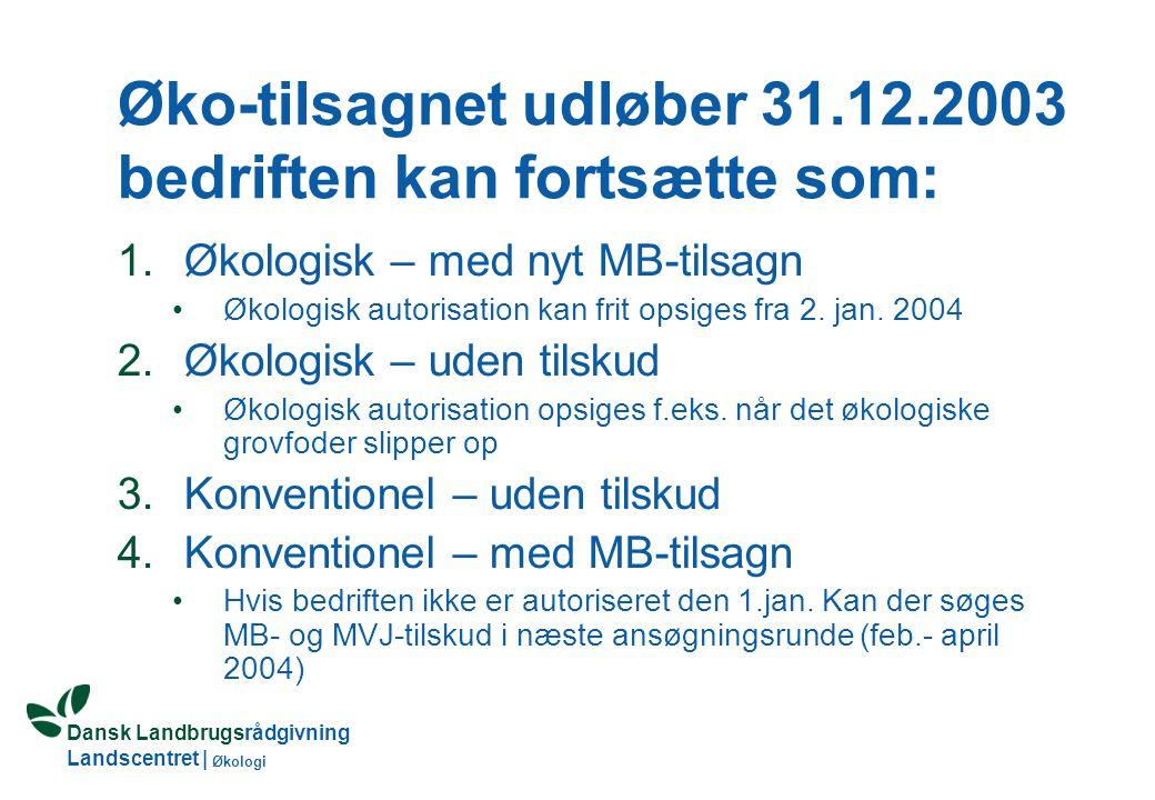 Dansk Landbrugsrådgivning Landscentret | Økologi Eksempel 2: konvertering af bedrift uden mælkekvote Tilsagn forlænget i 2002 pga.