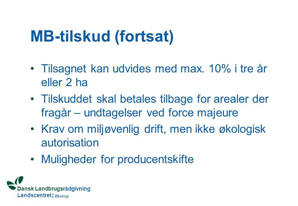 Dansk Landbrugsrådgivning Landscentret | Økologi MB-tilskud Tilskudssats 870,- kr pr.