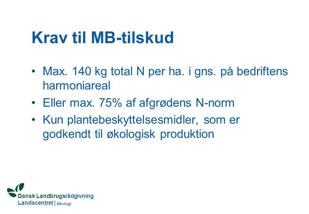 Dansk Landbrugsrådgivning Landscentret | Økologi MB-tilskud (fortsat) Tilsagnet kan udvides med max.