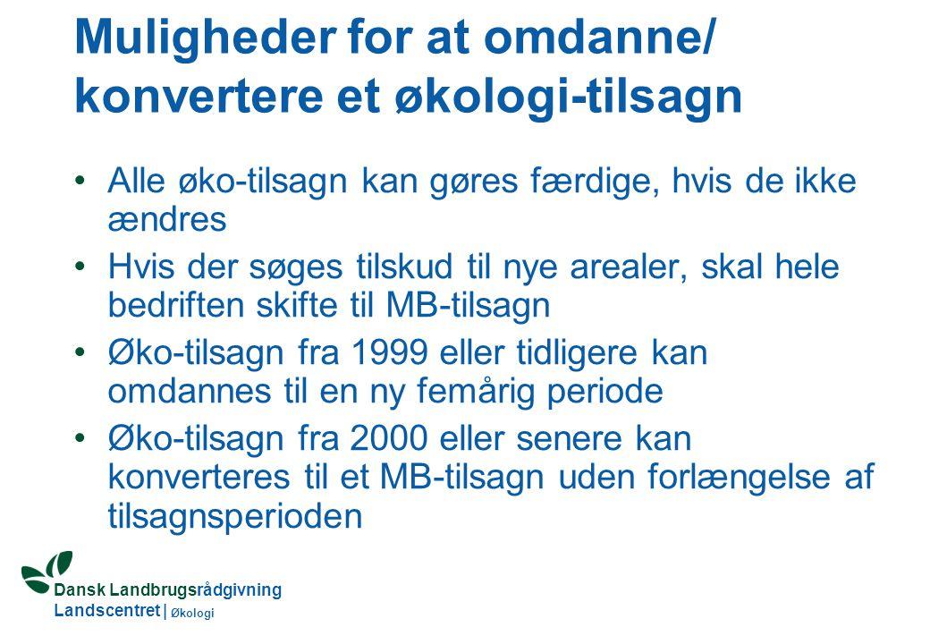 Dansk Landbrugsrådgivning Landscentret | Økologi Tilskud til omlægning til økologisk produktion (OM-tilskud) Tilskudssats 1.