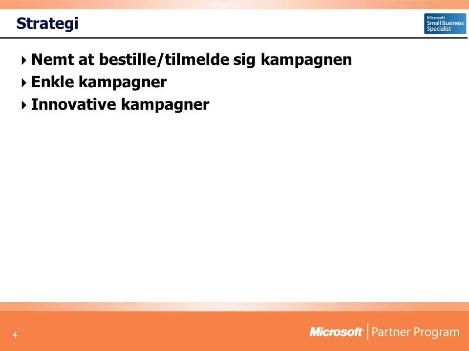 4 Strategi  Nemt at bestille/tilmelde sig kampagnen  Enkle kampagner  Innovative kampagner