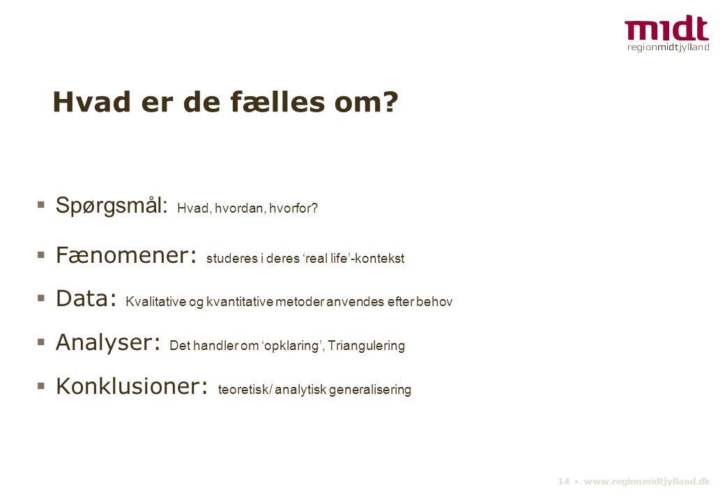 14 ▪ www.regionmidtjylland.dk Hvad er de fælles om.